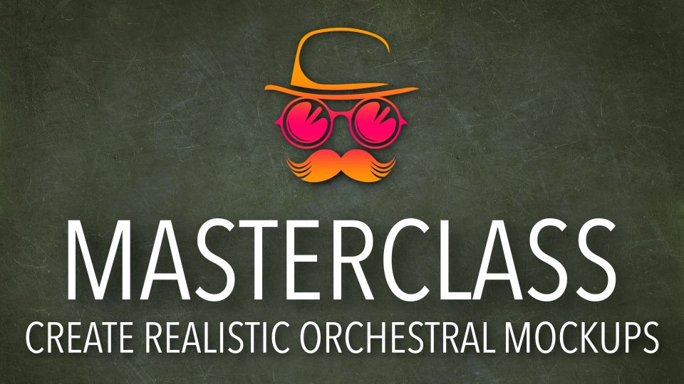 MASTERCLASS ORCHESTRAL MOCKUPS - SHOW OPENER