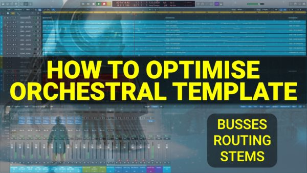 Busses, Routing & STEMS - Optimising Orchestral Template for Composing