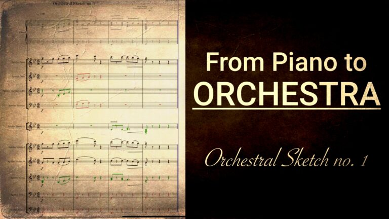Orchestral Sketch no 1 - From piano to orchestra