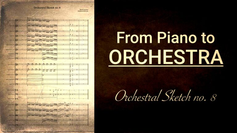 Orchestral Sketch no. 8 - Tutti - From piano to full orchestra in 10 minutes