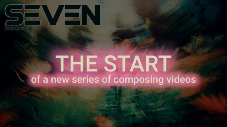 Seven - The start of a new series of composing videos